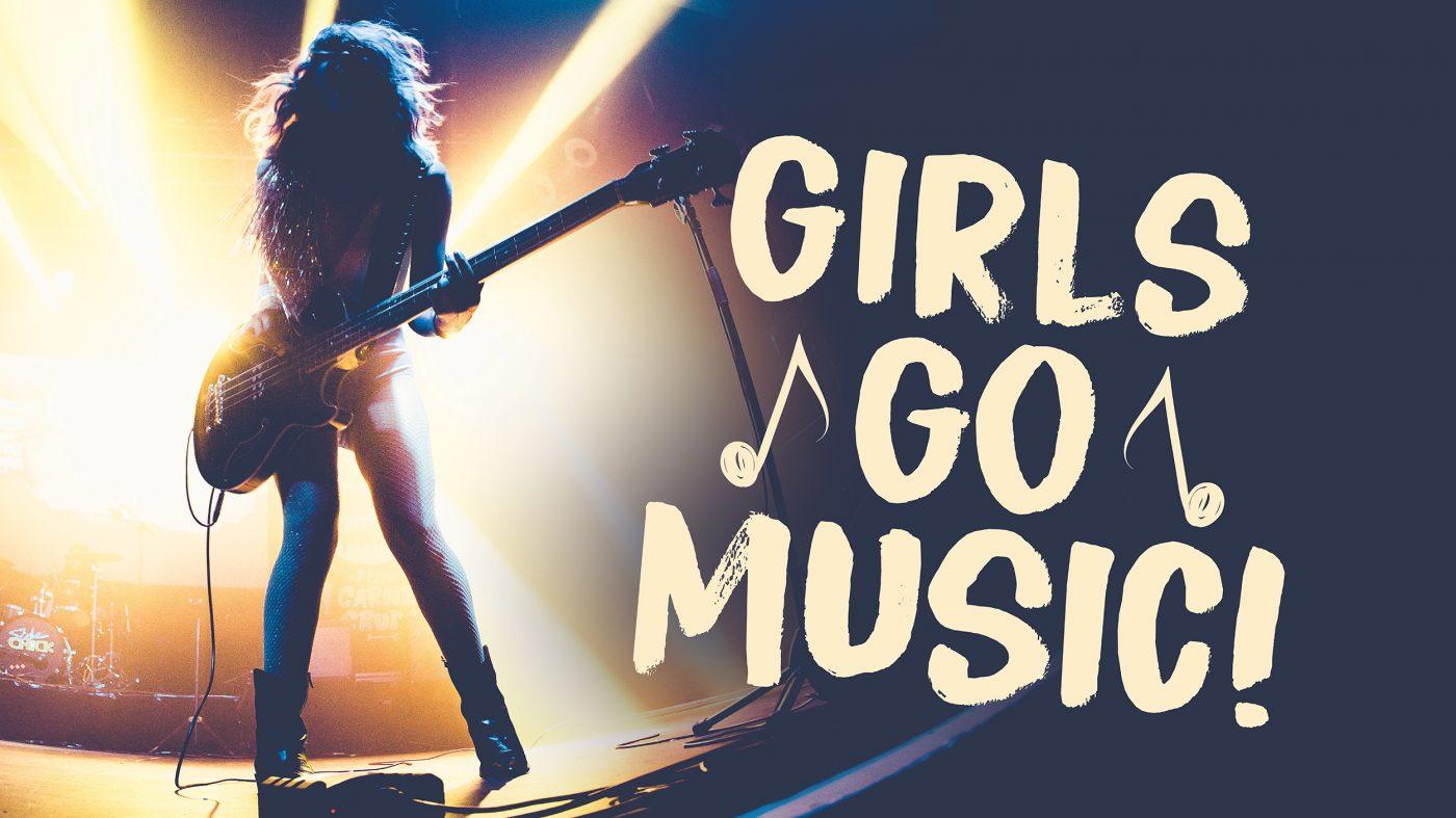 Girls Go Music – Für mehr Frauen auf der Bühne und im Musikbusiness!